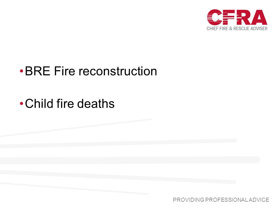 BRE Fire reconstruction Child fire deaths PROVIDING PROFESSIONAL ADVICE
