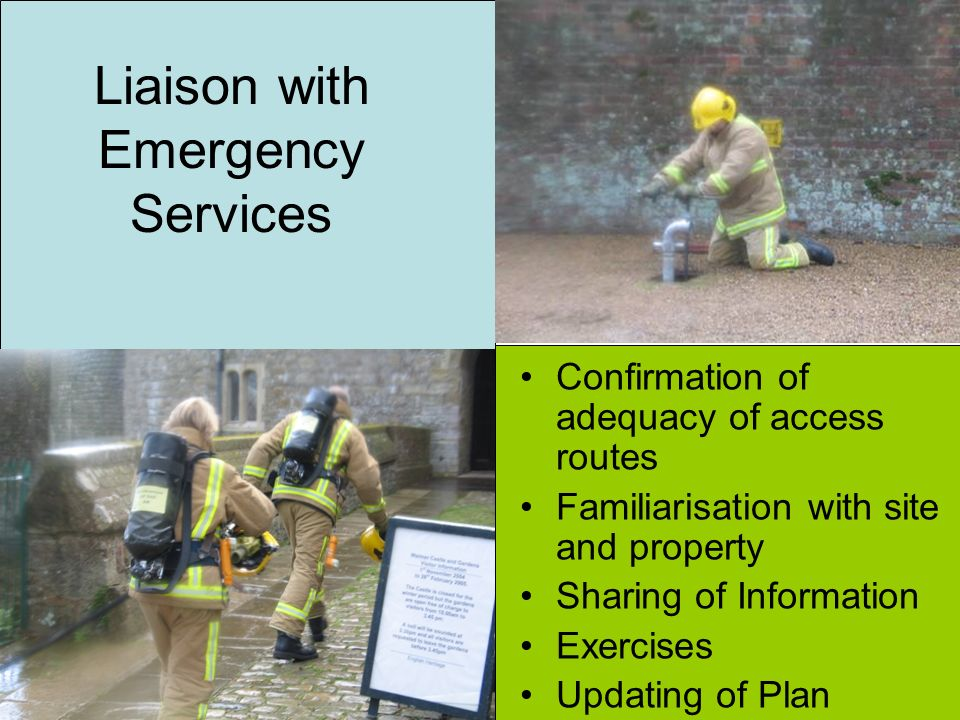 Liaison with Emergency Services Confirmation of adequacy of access routes Familiarisation with site and property Sharing of Information Exercises Updating of Plan