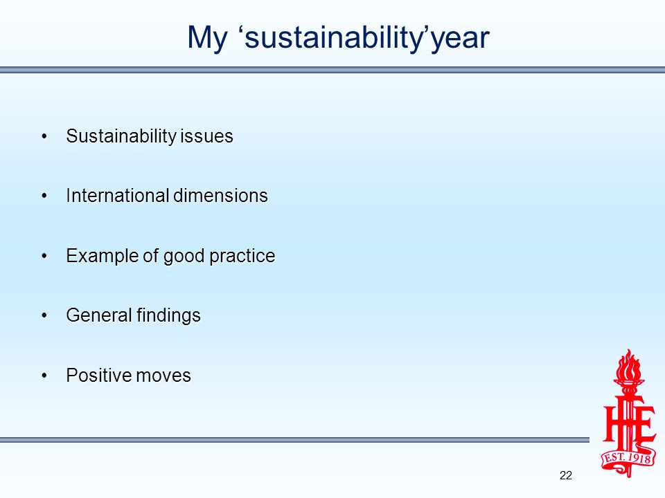 My sustainabilityyear Sustainability issuesSustainability issues International dimensionsInternational dimensions Example of good practiceExample of good practice General findingsGeneral findings Positive movesPositive moves 22