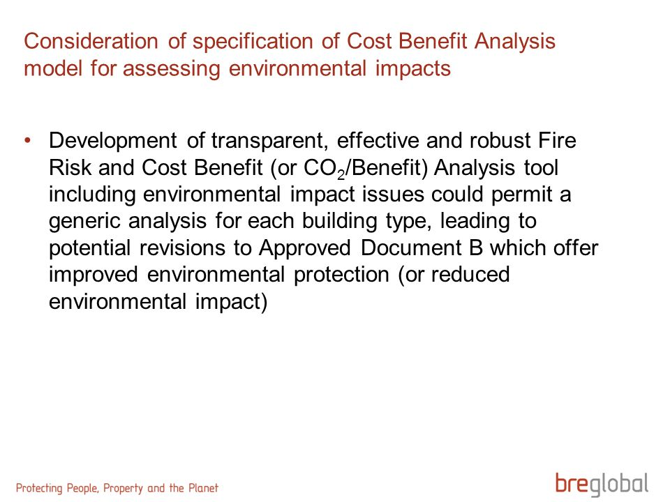 Consideration of specification of Cost Benefit Analysis model for assessing environmental impacts Development of transparent, effective and robust Fir