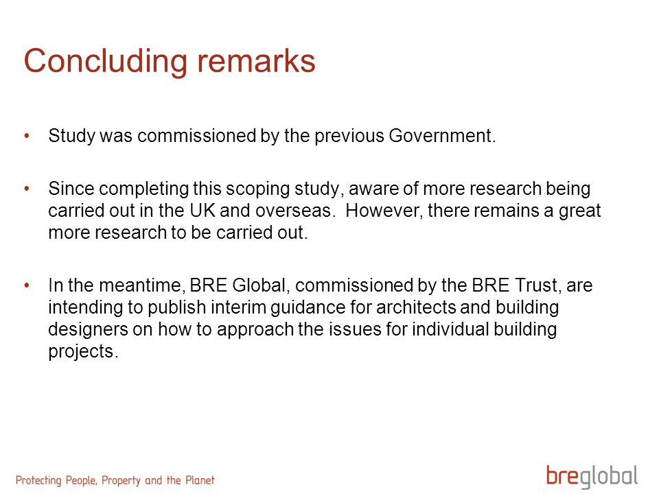 Concluding remarks Study was commissioned by the previous Government.