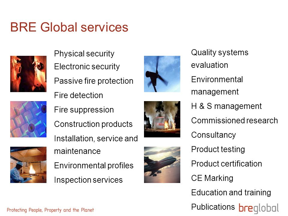 BRE Global services Physical security Electronic security Passive fire protection Fire detection Fire suppression Construction products Installation,