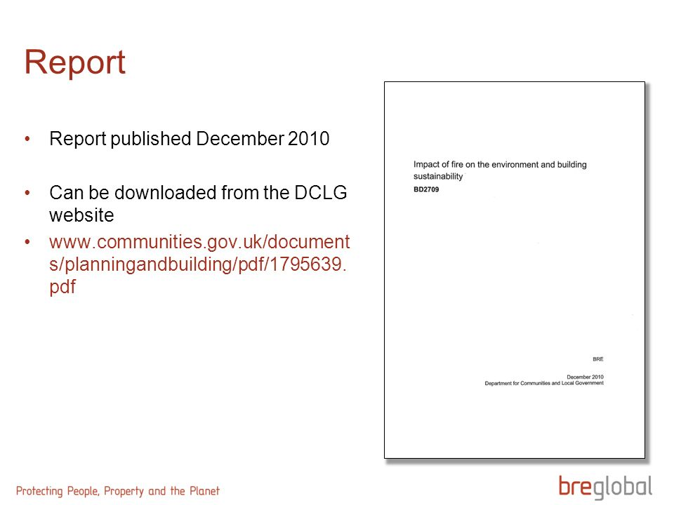 Report Report published December 2010 Can be downloaded from the DCLG website www.communities.gov.uk/document s/planningandbuilding/pdf/1795639. pdf