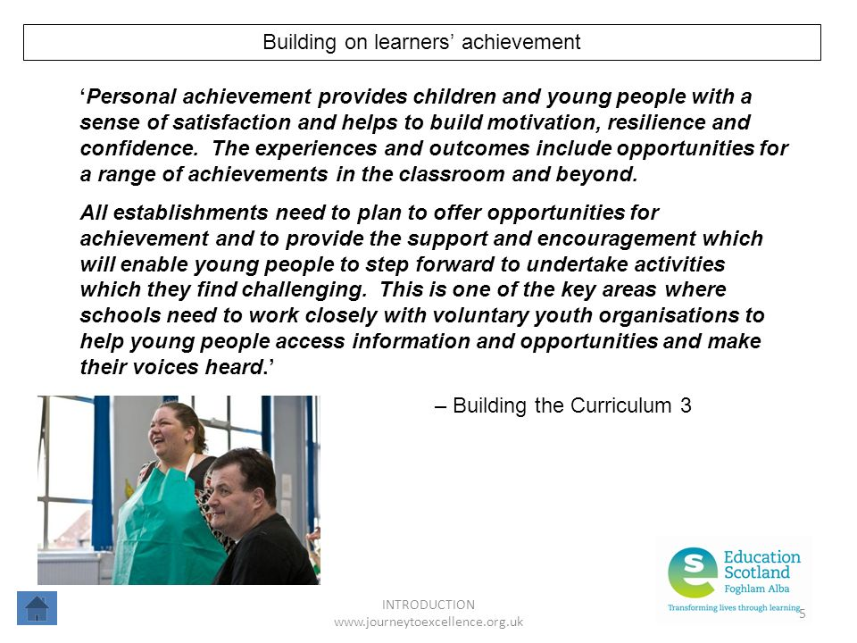 INTRODUCTION www.journeytoexcellence.org.uk 5 Building on learners achievement Personal achievement provides children and young people with a sense of