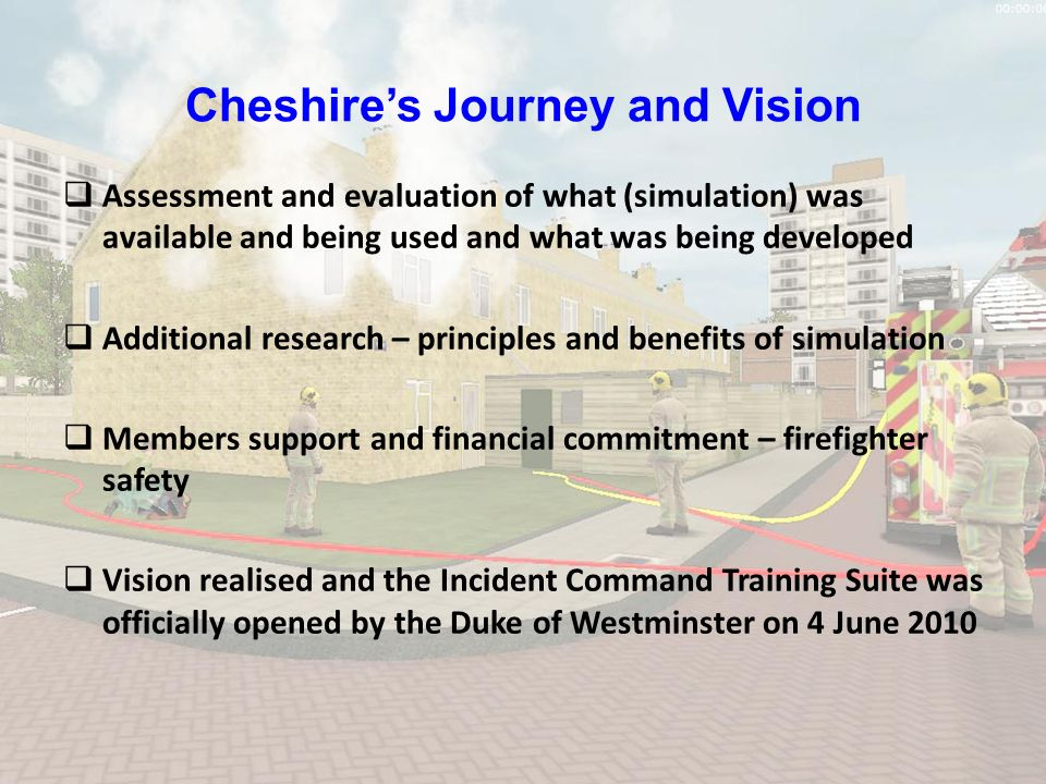 Cheshires Journey and Vision Assessment and evaluation of what (simulation) was available and being used and what was being developed Additional resea