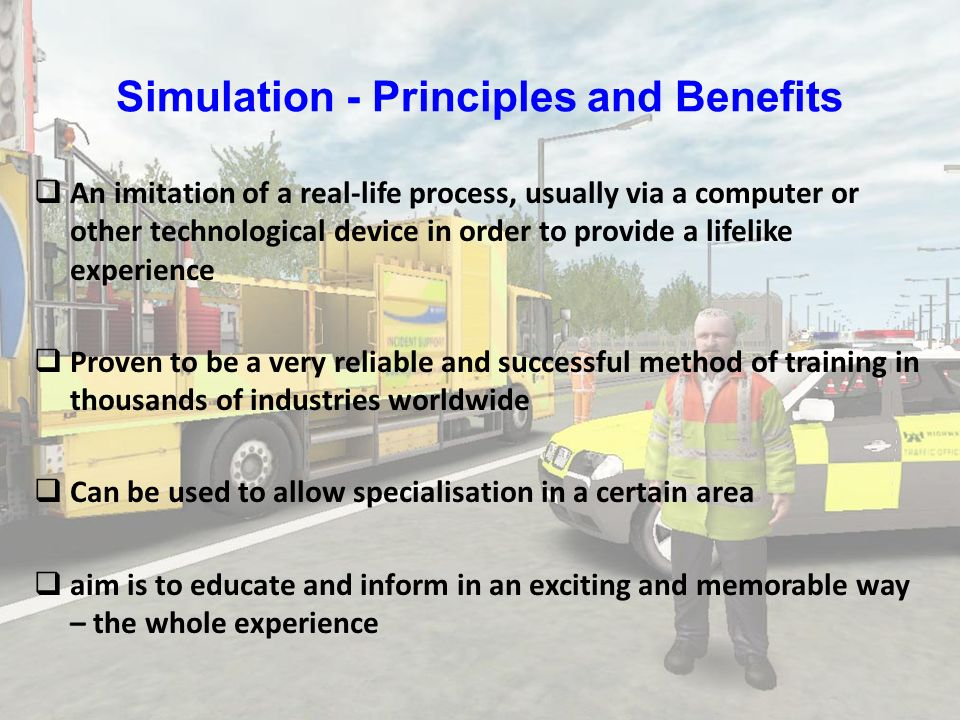 Simulation - Principles and Benefits An imitation of a real-life process, usually via a computer or other technological device in order to provide a l