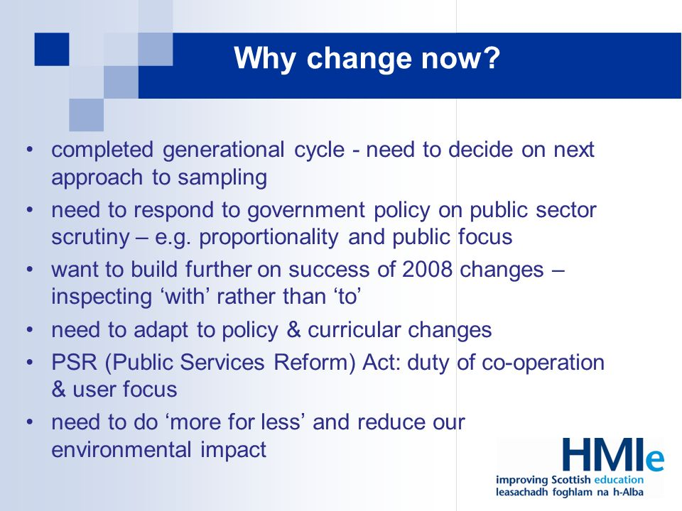 Why change now.
