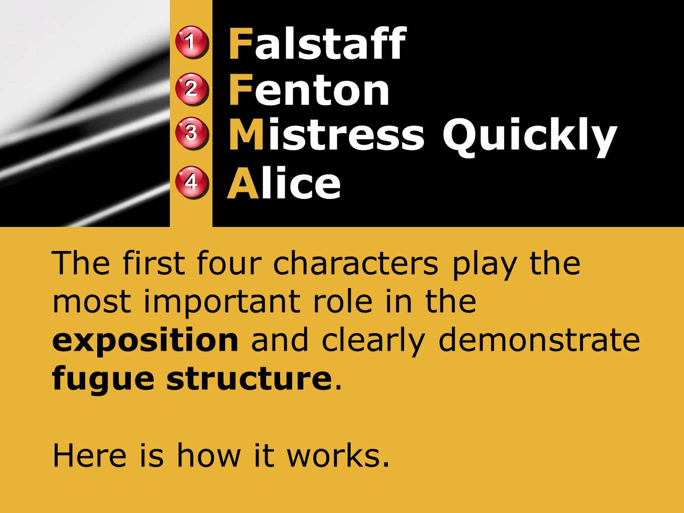 1 1 2 2 3 3 4 4 Falstaff Fenton Mistress Quickly Alice The first four characters play the most important role in the exposition and clearly demonstrat