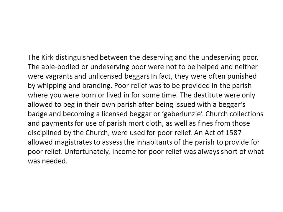 The Kirk distinguished between the deserving and the undeserving poor.