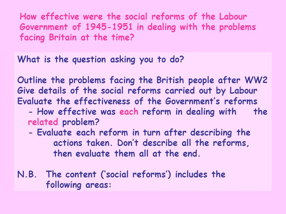 How effective were the social reforms of the Labour Government of 1945-1951 in dealing with the problems facing Britain at the time? What is the quest