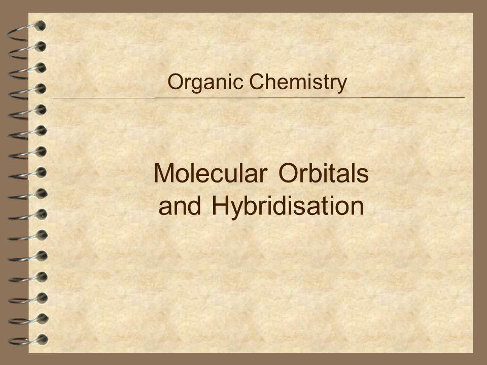 Molecular Orbitals and Hybridisation Organic Chemistry