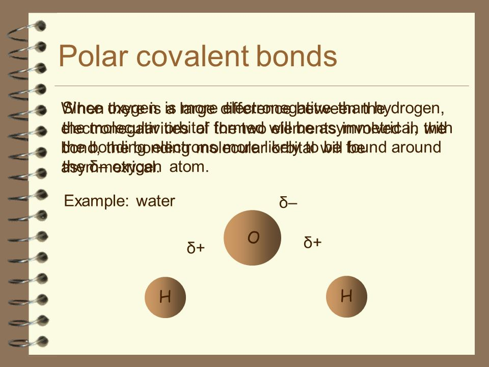 Polar covalent bonds When there is a large difference between the electronegativities of the two elements involved in the bond, the bonding molecular