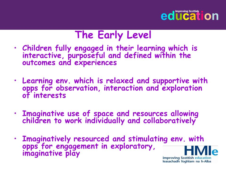 educationeducation Improving Scottish The Early Level Children fully engaged in their learning which is interactive, purposeful and defined within the