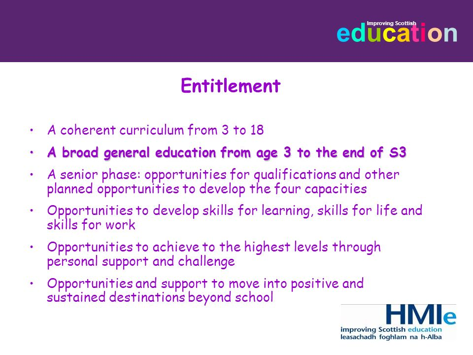 educationeducation Improving Scottish The Early Level Children fully engaged in their learning which is interactive, purposeful and defined within the outcomes and experiences Learning env.