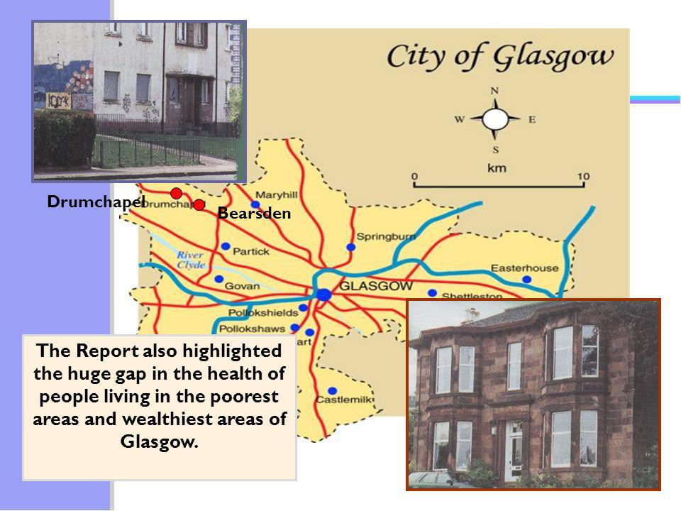 The Report also highlighted the huge gap in the health of people living in the poorest areas and wealthiest areas of Glasgow. Drumchapel Bearsden