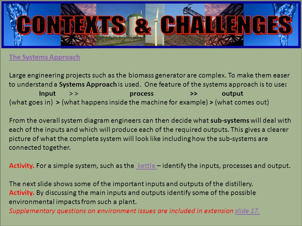 engineering Engineering Contexts and Challenges Extension work based on the Biogas Generator The social and environmental impact of engineeringslide 17 Engineering Sub Branchesslides 18-23 Systems Modellingslides 24-27