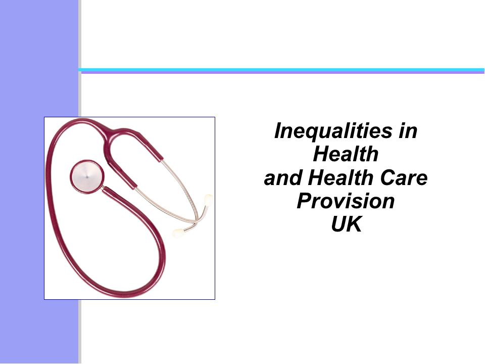 Inequalities in Health and Health Care Provision UK