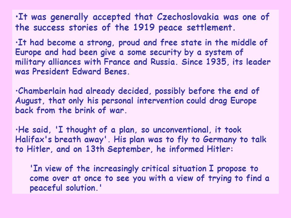 It was generally accepted that Czechoslovakia was one of the success stories of the 1919 peace settlement.