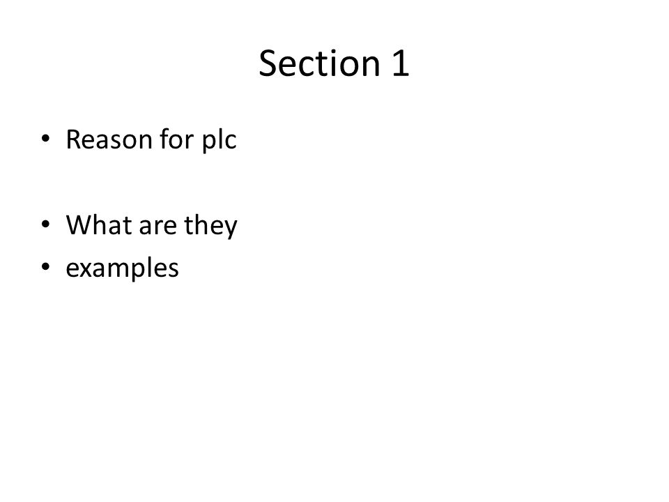 Section 1 Reason for plc What are they examples