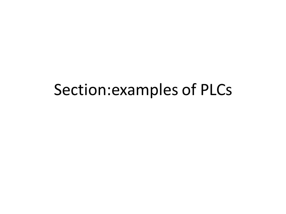 Section:examples of PLCs