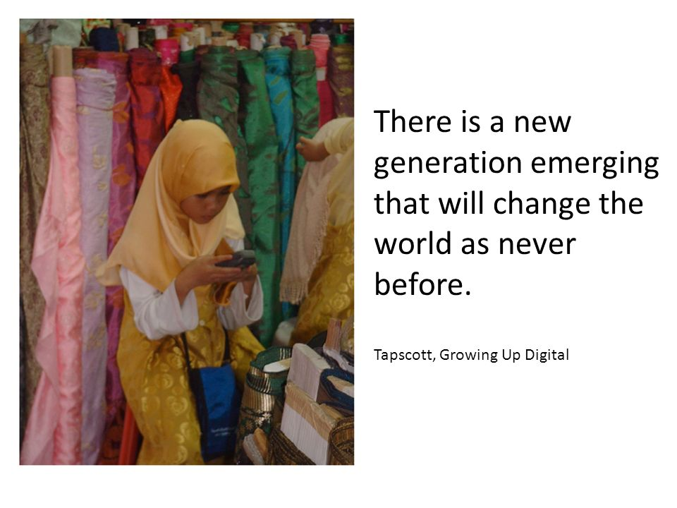 There is a new generation emerging that will change the world as never before.