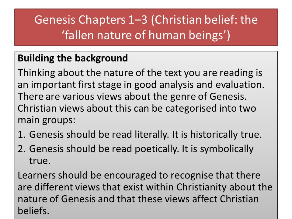Genesis Chapters 1–3 (Christian belief: the fallen nature of human beings) Building the background Thinking about the nature of the text you are readi