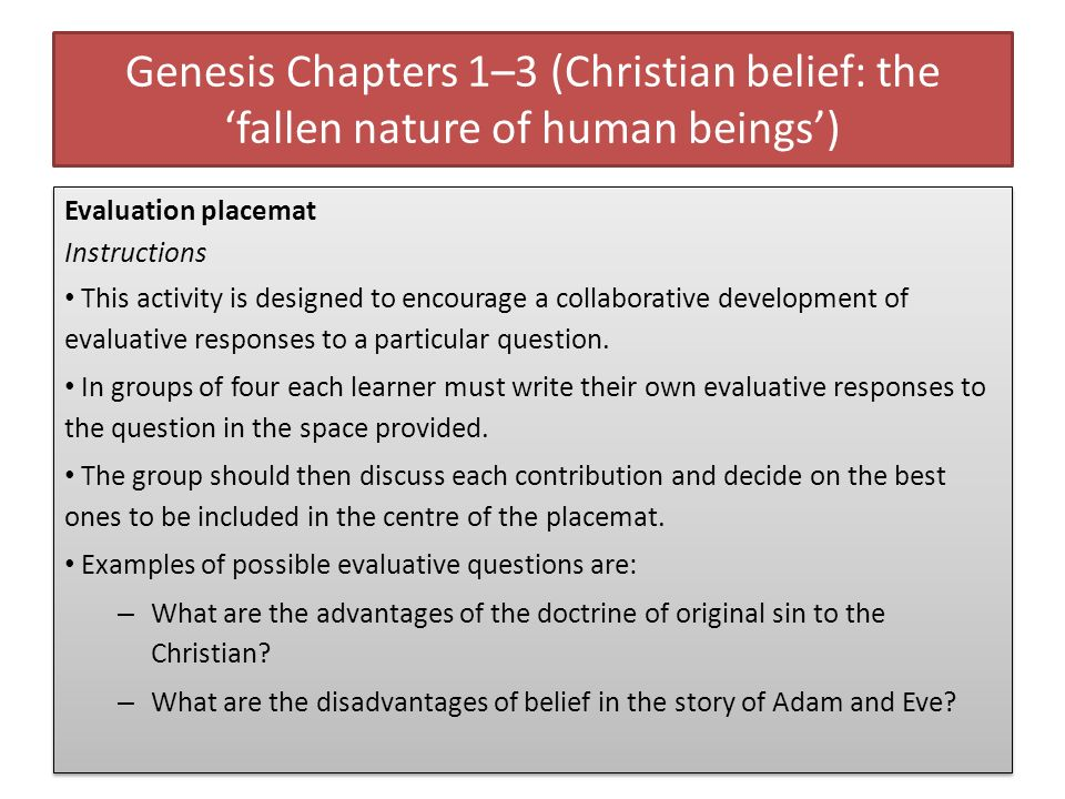 Genesis Chapters 1–3 (Christian belief: the fallen nature of human beings) Evaluation placemat Instructions This activity is designed to encourage a c
