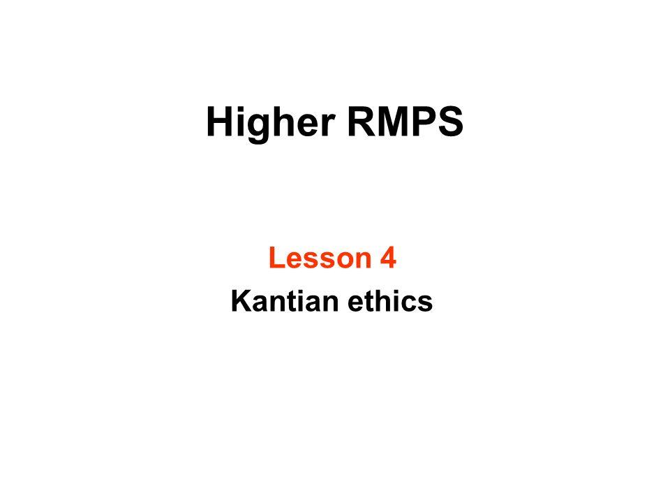 Higher RMPS Lesson 4 Kantian ethics