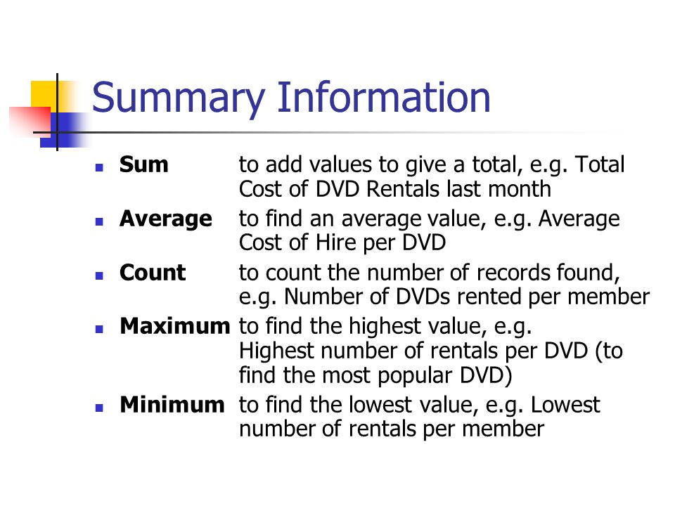 Summary Information Sumto add values to give a total, e.g.