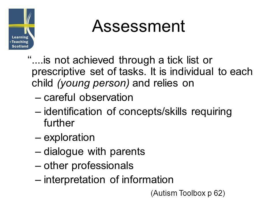 Social Curriculum 1.Assessment must consider social and communication skills 2.The developmental profile of children and young people with ASD can be mixed or spiked.