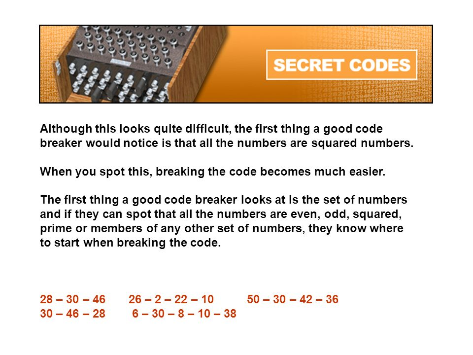 Although this looks quite difficult, the first thing a good code breaker would notice is that all the numbers are squared numbers. When you spot this,