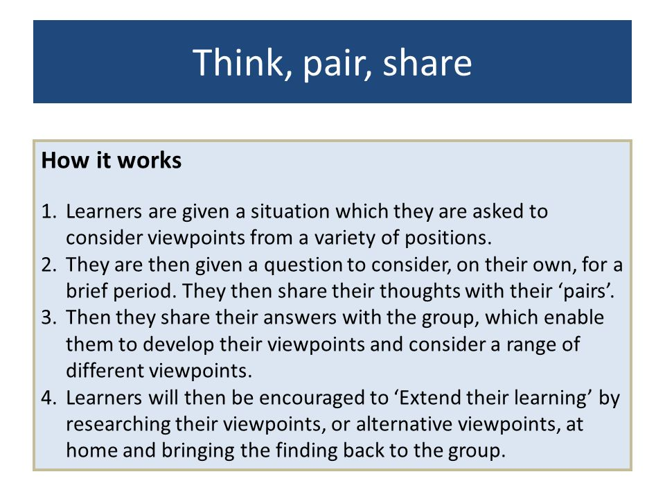 How it works 1.Learners are given a situation which they are asked to consider viewpoints from a variety of positions. 2.They are then given a questio