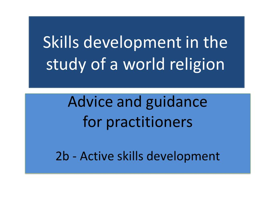 Advice and guidance for practitioners 2b - Active skills development Advice and guidance for practitioners 2b - Active skills development Skills devel