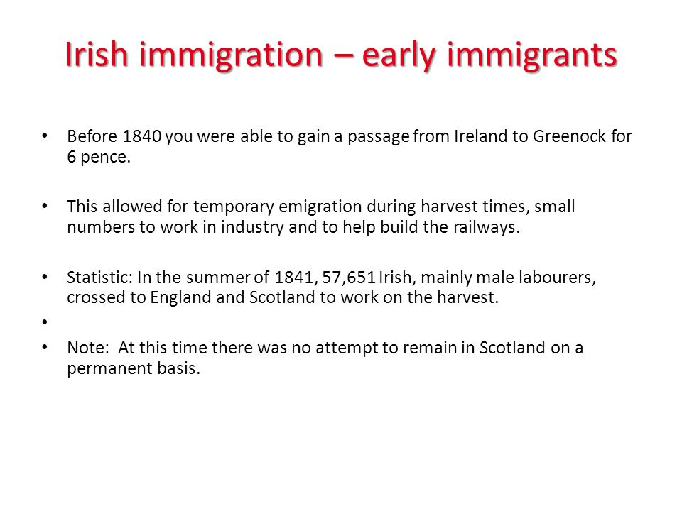 Irish immigration – early immigrants Before 1840 you were able to gain a passage from Ireland to Greenock for 6 pence.