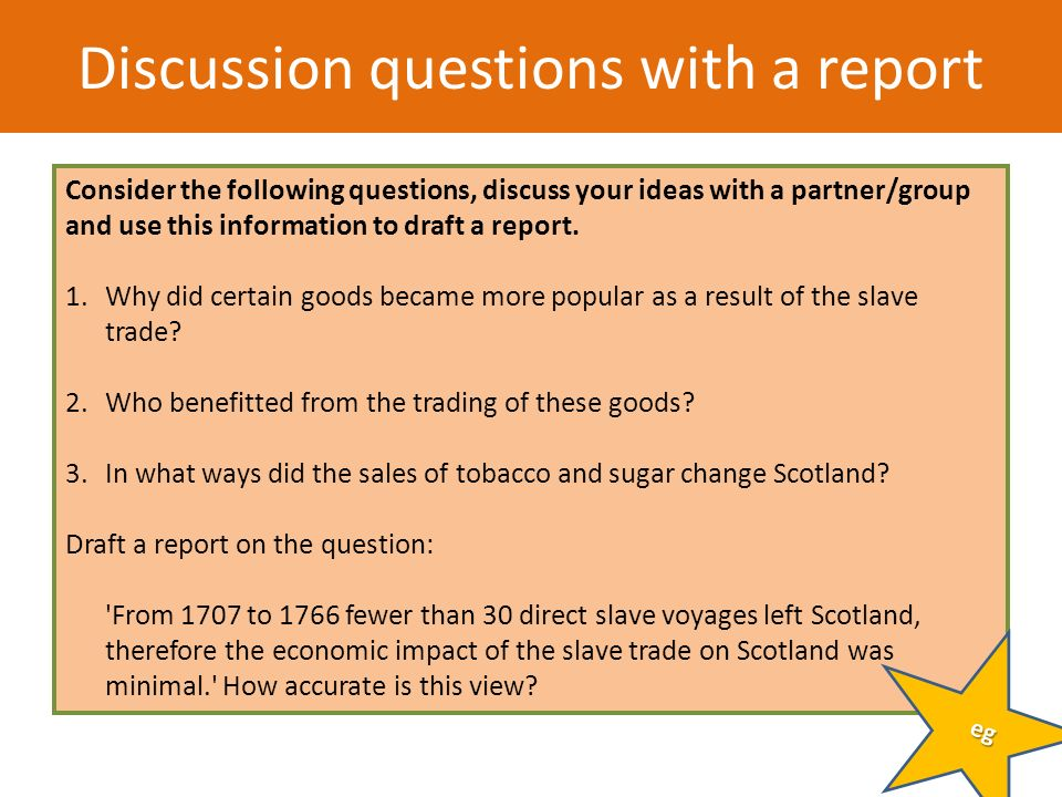 Consider the following questions, discuss your ideas with a partner/group and use this information to draft a report. 1.Why did certain goods became m