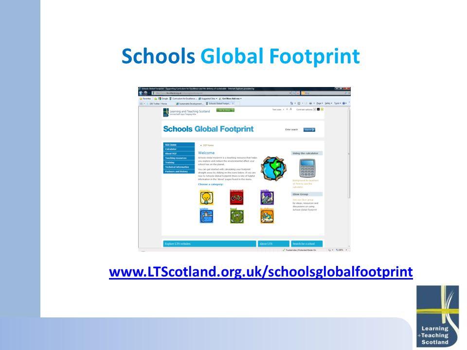 Schools Global Footprint www.LTScotland.org.uk/schoolsglobalfootprint