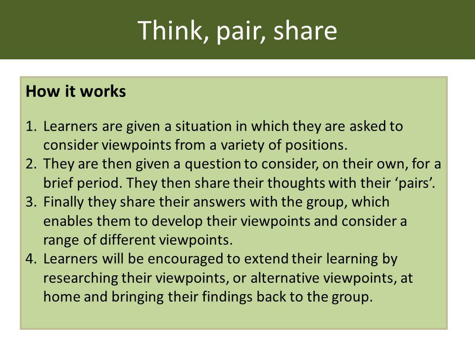 How it works 1.Learners are given a situation in which they are asked to consider viewpoints from a variety of positions.