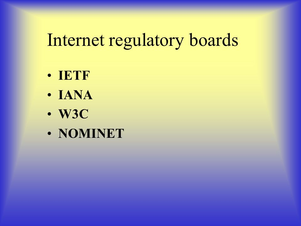 Internet regulatory boards IETF IANA W3C NOMINET