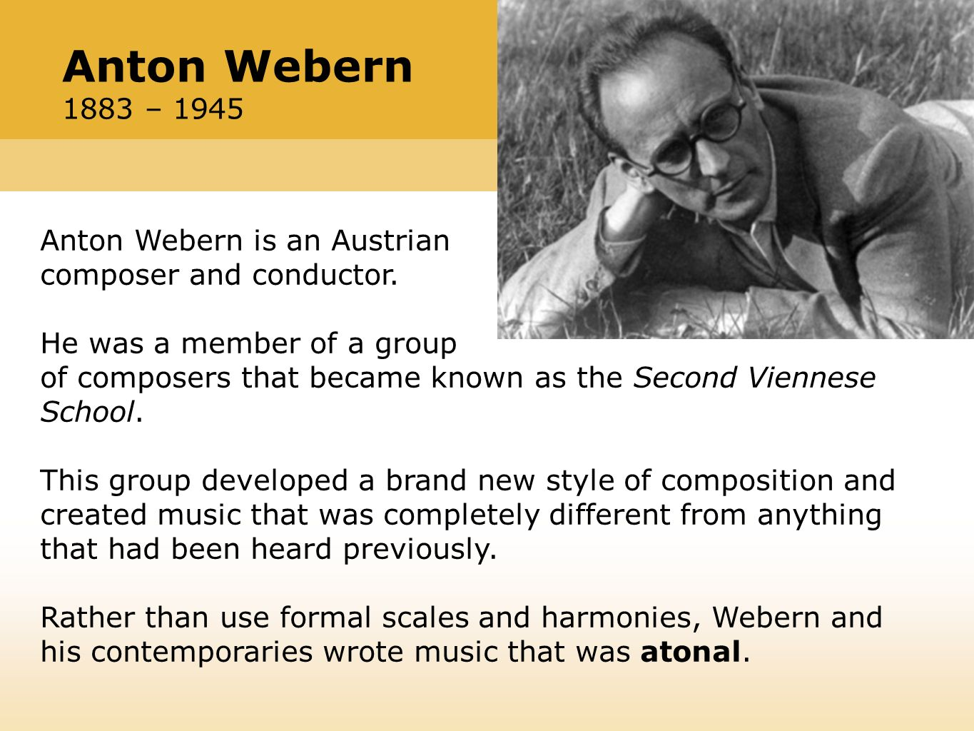 Anton Webern is an Austrian composer and conductor.