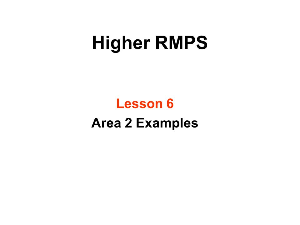 Higher RMPS Lesson 6 Area 2 Examples
