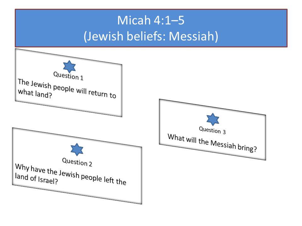 Micah 4:1–5 (Jewish beliefs: Messiah)