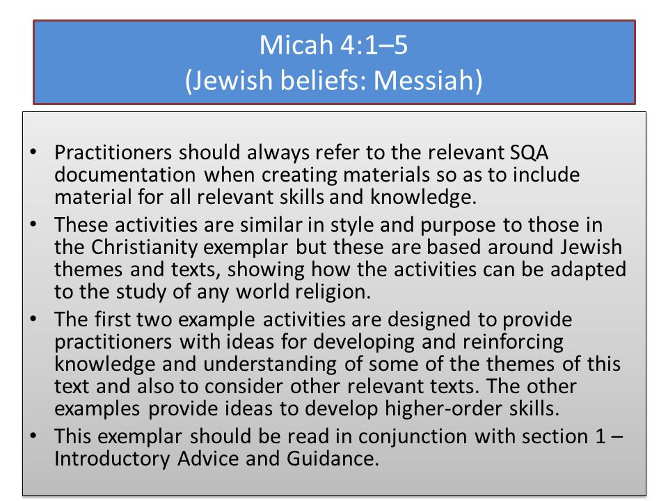 Micah 4:1–5 (Jewish beliefs: Messiah) Practitioners should always refer to the relevant SQA documentation when creating materials so as to include mat