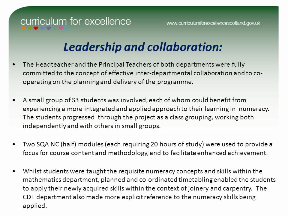 Leadership and collaboration: The Headteacher and the Principal Teachers of both departments were fully committed to the concept of effective inter-departmental collaboration and to co- operating on the planning and delivery of the programme.