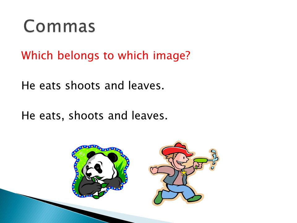 Which belongs to which image He eats shoots and leaves. He eats, shoots and leaves.