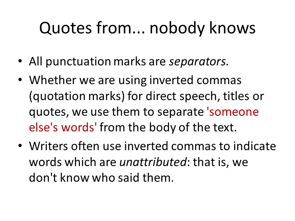 Quotes from... nobody knows All punctuation marks are separators.