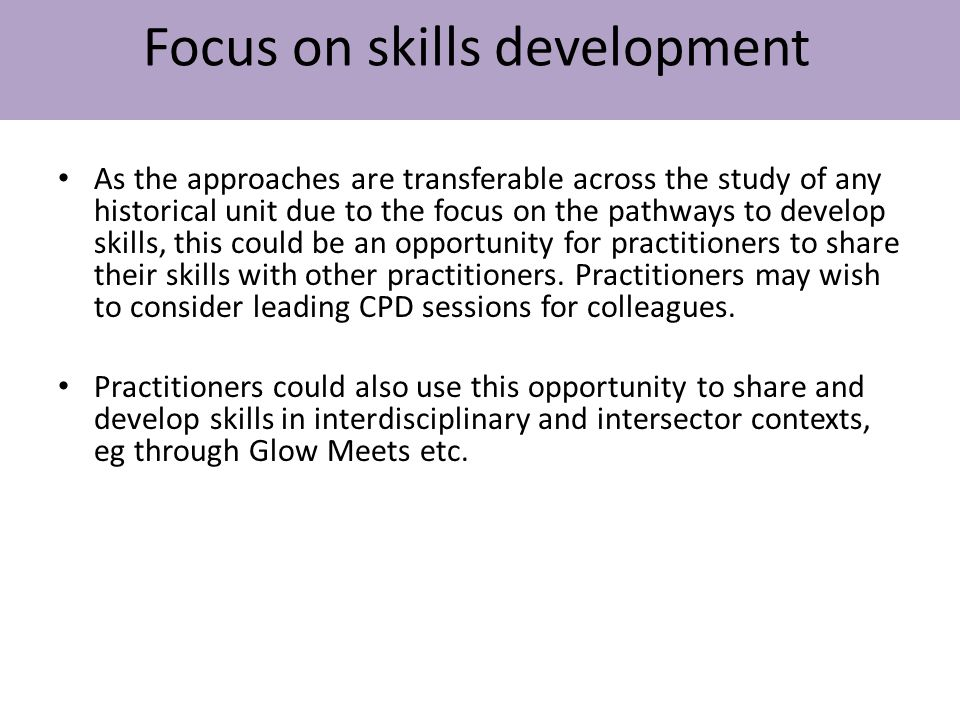 As the approaches are transferable across the study of any historical unit due to the focus on the pathways to develop skills, this could be an opport