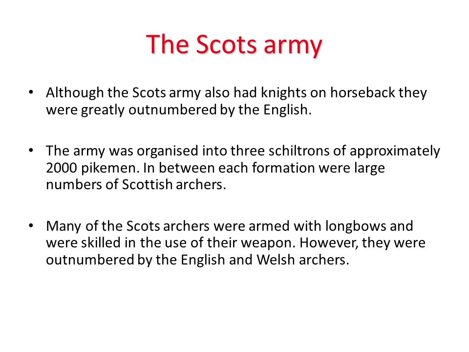 The English army Edward was able to muster an impressive army to march into Scotland.