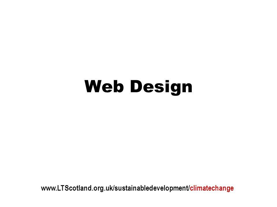 Web Design www.LTScotland.org.uk/sustainabledevelopment/climatechange