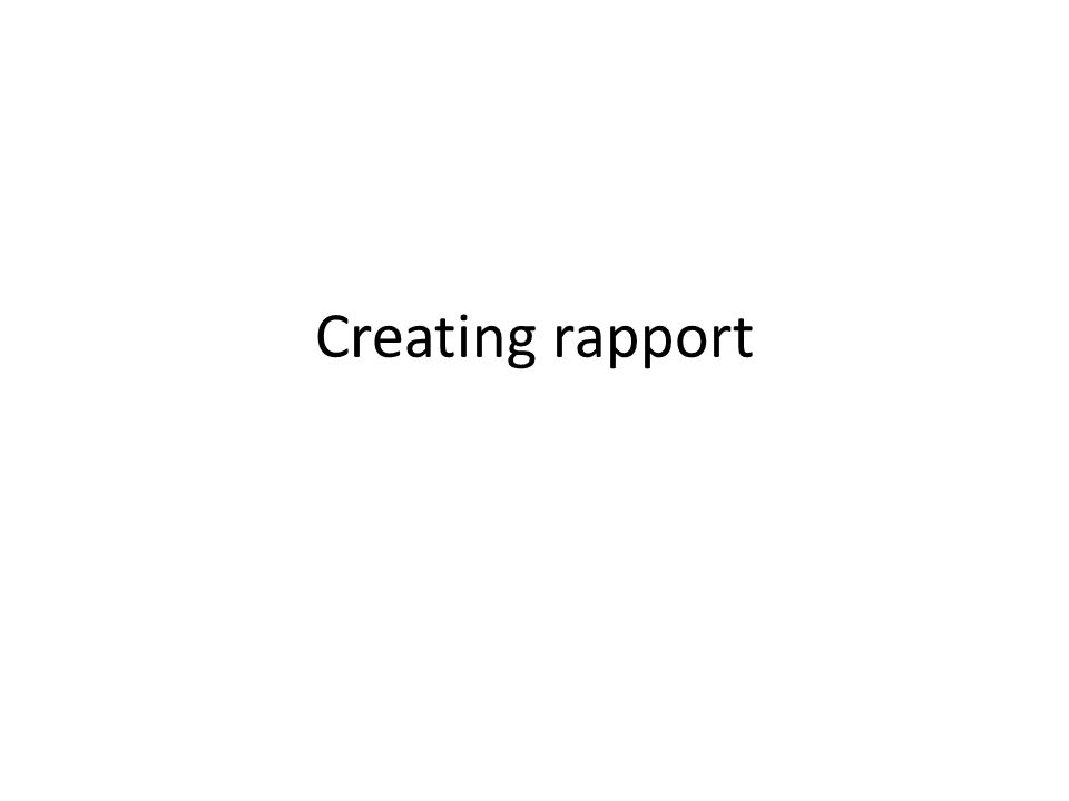 Creating rapport