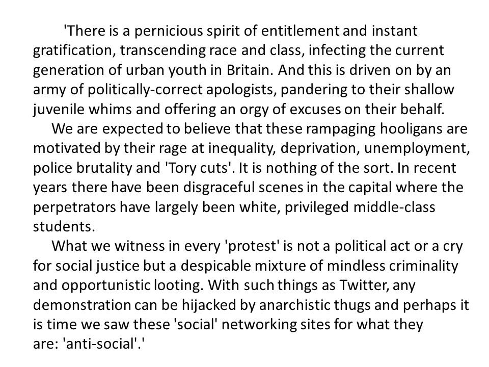 There is a pernicious spirit of entitlement and instant gratification, transcending race and class, infecting the current generation of urban youth in Britain.